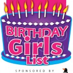 (Belated) Birthday Girls List winners!