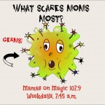 Mamas on Magic 107.9: What scares moms most {Germs!}
