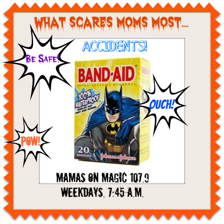 Mams on Magic 107.9: What Scares Moms Most {Accidents!}