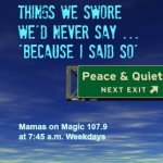 Mamas on Magic 107.9: 'I swore I'd never … ""