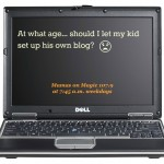 Mamas on Magic 107.9: At what age should kids be allowed to blog?