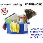 Mamas on Magic 107.9: A dirty word… Housework