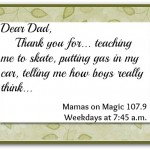 Mamas on Magic 107.9: Dear Dad, thank you …