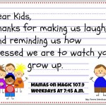 Mamas on Magic 107.9: Dear Kids, thank you …