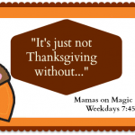 Mamas on Magic 107.9: 'It's just not Thanksgiving without this favorite food …'