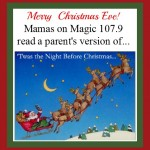 Mamas on Magic 107.9: 'Twas the Night Before Christmas' for parents
