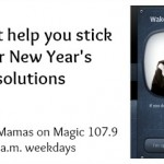 Mamas on Magic 107.9: Apps to help you with New Year's Resolutions