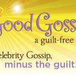 Good Gossip: Celebrity news minus the mean