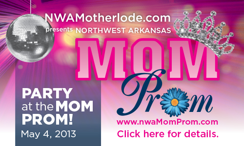 Top Ten Reasons to go to the NWA Mom Prom 2013!