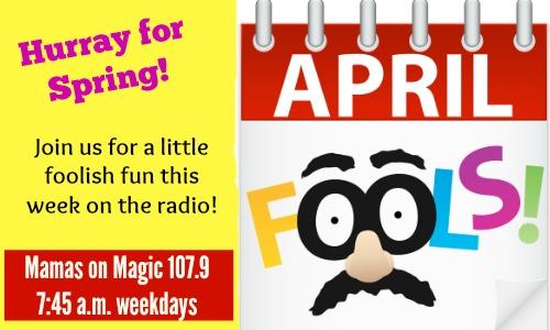 Mamas on Magic 107.9: Let's act a fool this week!