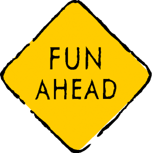 fun ahead sign