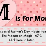 Mamas on Magic 107.9: A tribute to Moms for Mother's Day