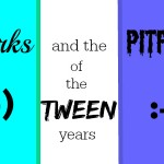Perks and Pitfalls of the Tween Years