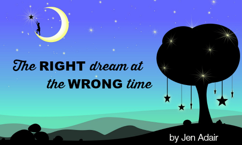 right dream wrong time