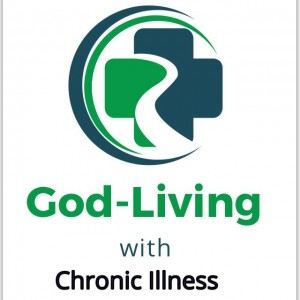 god living with chronic illness