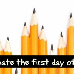 Slightly Tilted: Why I Hate the First Day of School