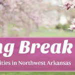 2017 Spring Break Guide: Northwest Arkansas Camps & Events for Kids