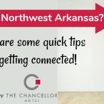 Moving to Northwest Arkansas? Get connected with these quick tips.
