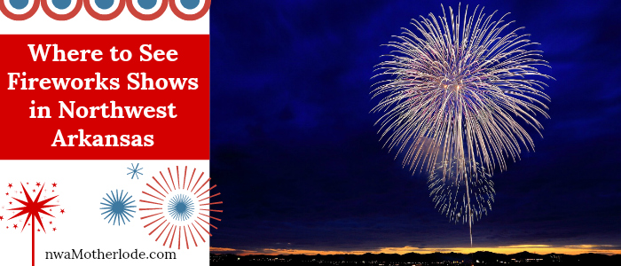 Fireworks and July 4th Events 2017, Northwest Arkansas
