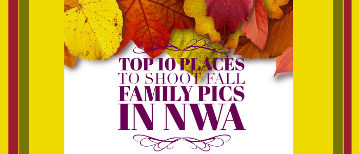 Best places to shoot family pictures in Northwest Arkansas