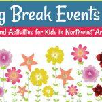 2018 Spring Break Events Guide: Northwest Arkansas Camps & Activities for Kids