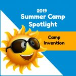 Summer Camp Spotlight: Camp Invention STEM Camps
