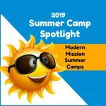 Summer Camp Spotlight: Modern Mission Summer Camps
