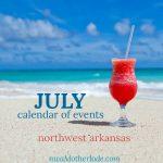 Northwest Arkansas Calendar of Events: July 2019