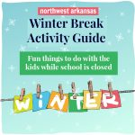 2019 Winter/Christmas Break Guide: 25 fun things to do with your kids in Northwest Arkansas when school is closed