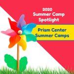2020 Summer Camp Spotlight: Prism Education Center