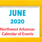 Northwest Arkansas Calendar of Events: June 2020