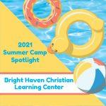 2021 Summer Camp Spotlight: Bright Haven Christian Learning Center