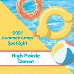 2021 Summer Camp Spotlight: High Pointe Dance