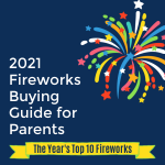 Parents Fireworks Buying Guide: Top 10 Home Fireworks of 2021