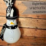 Ginger Snap Crafts: How to make an adorable lightbulb snowman ornament + other Christmas ideas