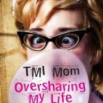 TMI Mom: Oversharing My Life, by Heather Davis