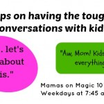 Tips on having tough conversations with kids