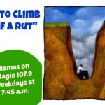 Stuck in a rut?