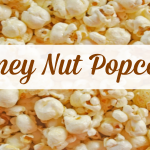 Mealtime Mama: Honey Nut Popcorn