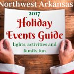 2017 Northwest Arkansas Holiday Events Guide {Christmas lights, activities, family fun}