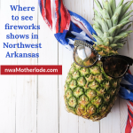 2018 Fireworks + Events Guide: July 4th Fun in Northwest Arkansas