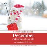 Calendar of Events in Northwest Arkansas: December 2018