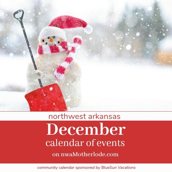 December 2019 Calendar Of Events Fayetteville Ar Calendar of Events in Northwest Arkansas: December 2018