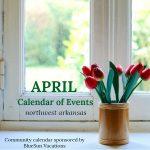 Northwest Arkansas Calendar of Events: April 2019