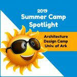 Summer Camp Spotlight: Fay Jones School of Architecture Design Camp