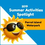 Summer Fun Spotlight: Parrot Island Waterpark in Fort Smith