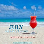 Northwest Arkansas Calendar of Events: July 2019