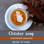 Northwest Arkansas Calendar of Events: October 2019