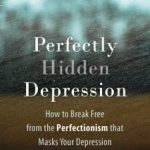 Sponsor Spotlight: Dr. Margaret on Breaking Free from Perfectionism that Masks Your Depression