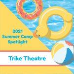 Summer Camp Spotlight: Trike Theatre